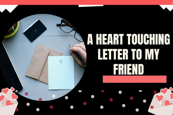 A Heart Touching Letter to My Friend (Video)