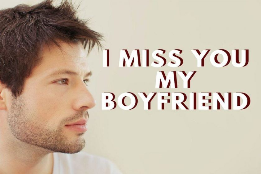 I miss you my boyfriend