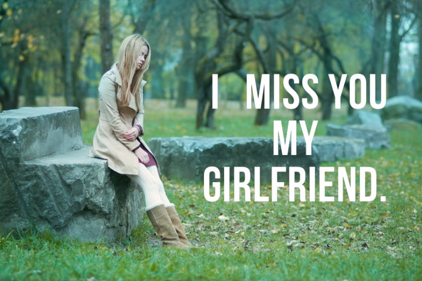 I miss you my girlfriend