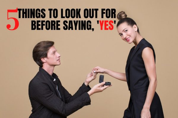 Important Things To Look Out For Before Accepting A Marriage Proposal