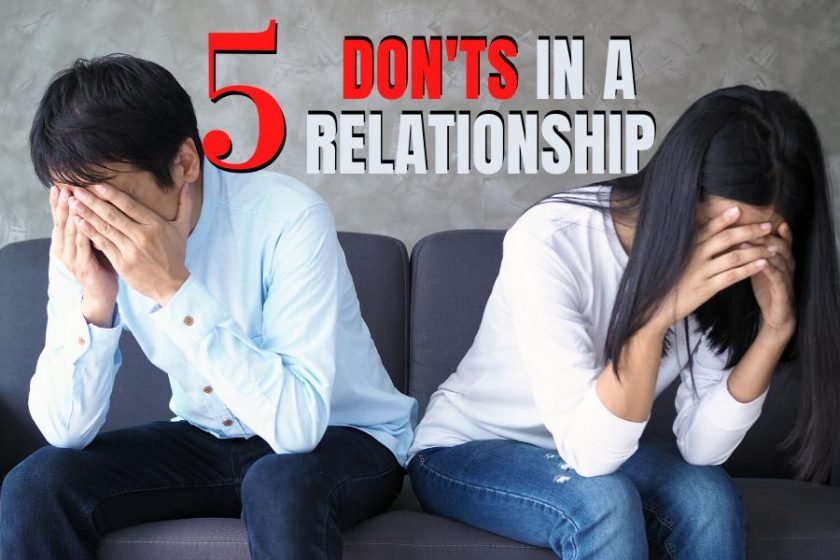 Things You Must Not Do In A Relationship