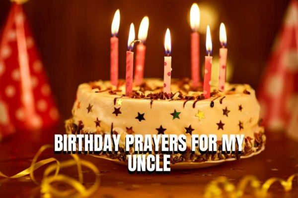 Birthday Prayers for My Uncle