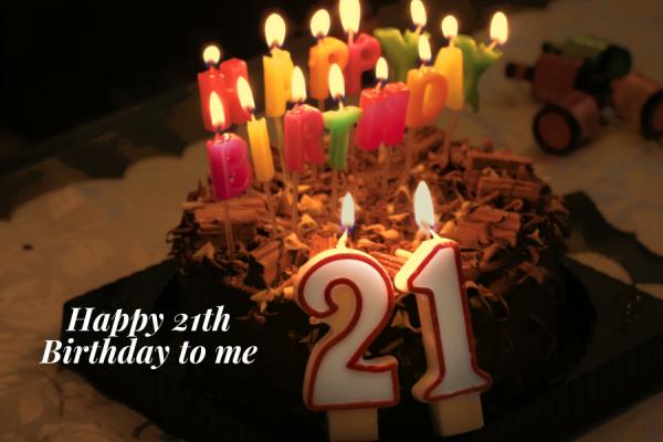 Happy 21th Birthday to Me